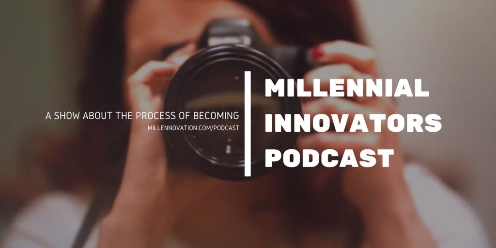Millennial Innovators Podcast