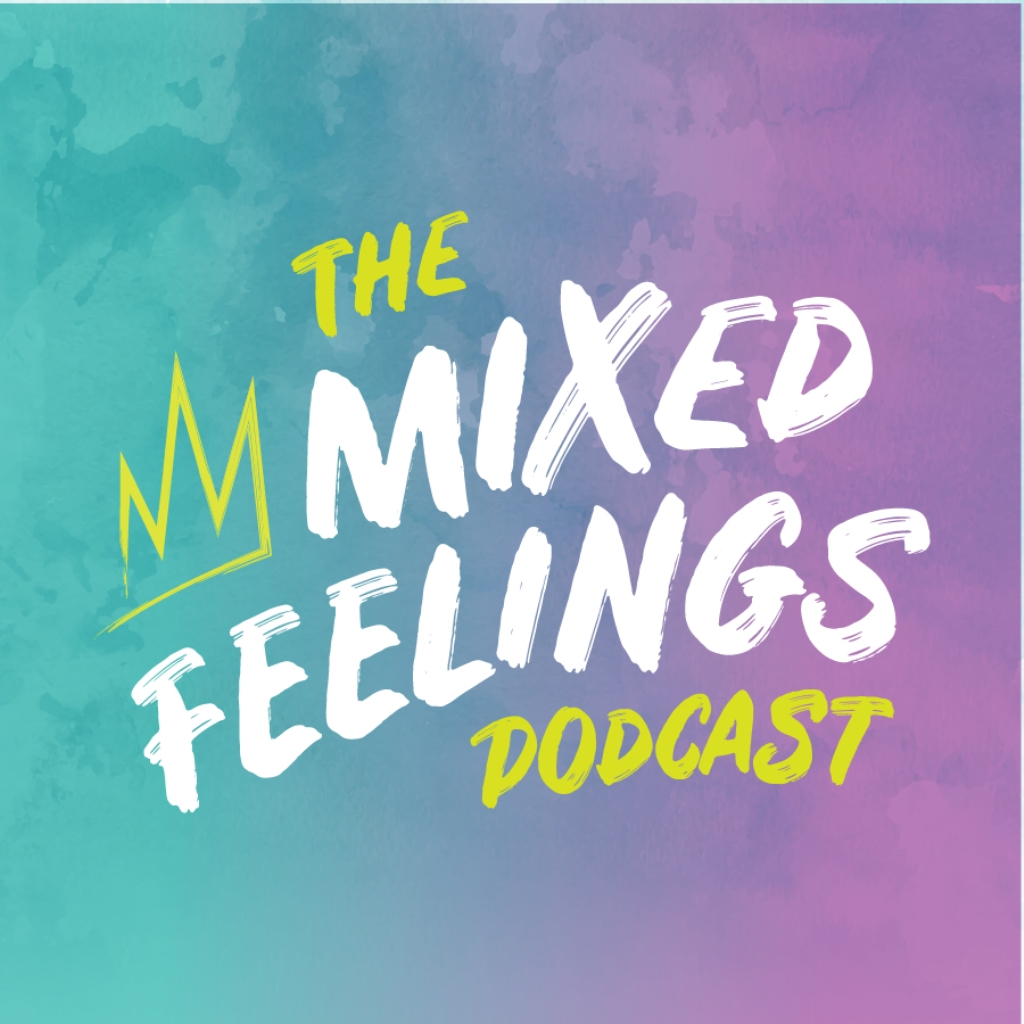 The Mixed Feelings Podcast