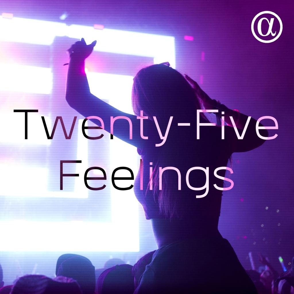 Twenty-Five Feelings