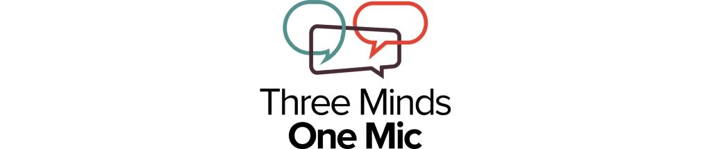 3 Minds 1 Mic