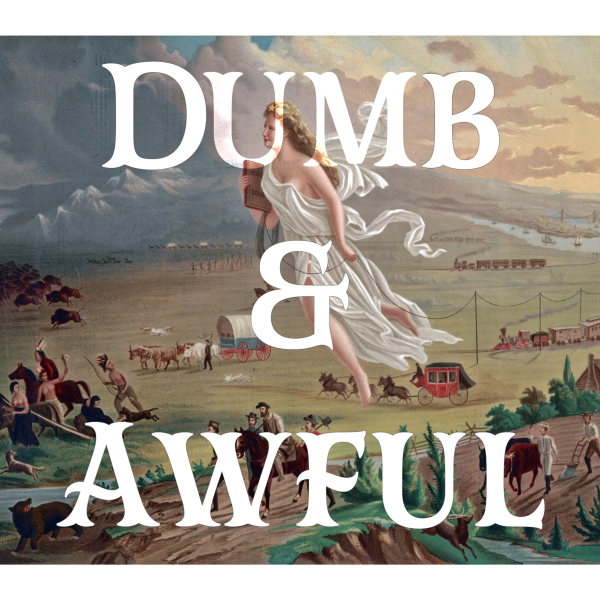 Dumb & Awful | Listen to Podcasts On Demand Free | TuneIn