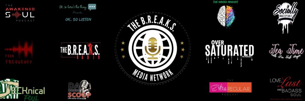 The B.R.E.A.K.S Media Podcast Network
