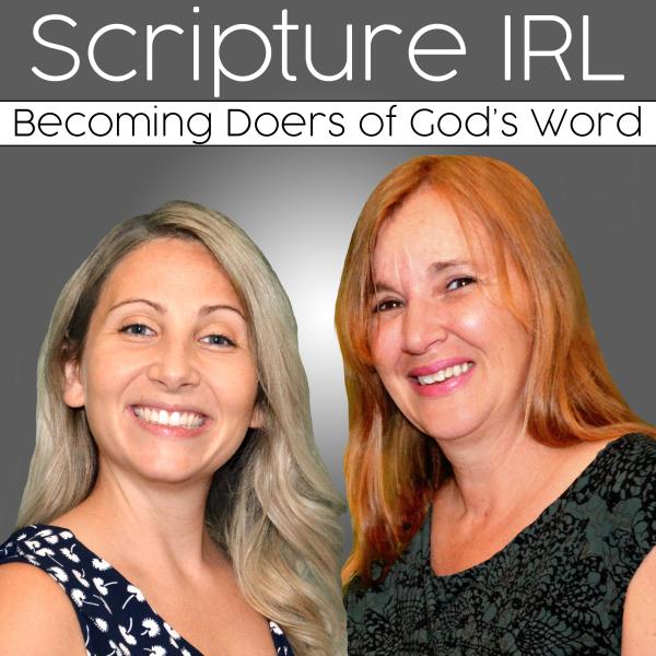 Scripture IRL • Bible Study   Christian Podcast   God