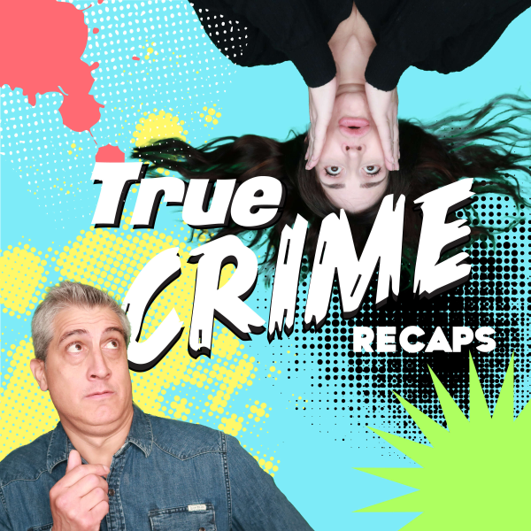 True Crime Recaps | Listen to Podcasts On Demand Free | TuneIn