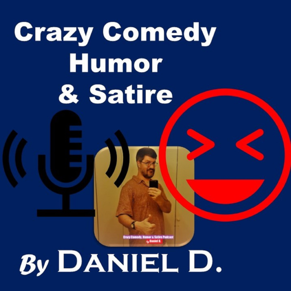 The Crazy Comedy Humor Satire Podcast Listen To Podcasts On