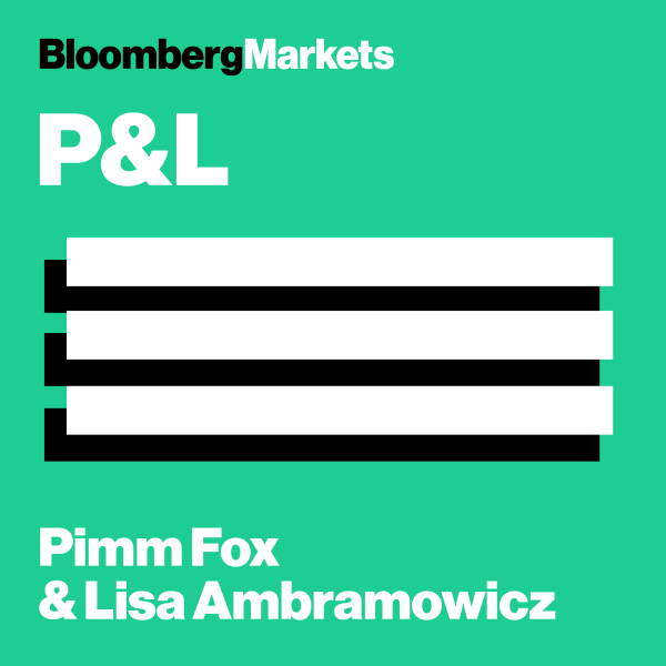 P&L With Pimm Fox and Lisa Abramowicz | Listen to Podcasts