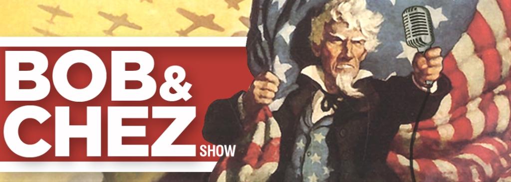 The Bob & Chez Show