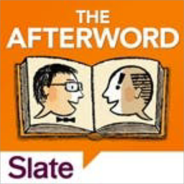 Slate's The Afterword | Listen to Podcasts On Demand Free ...