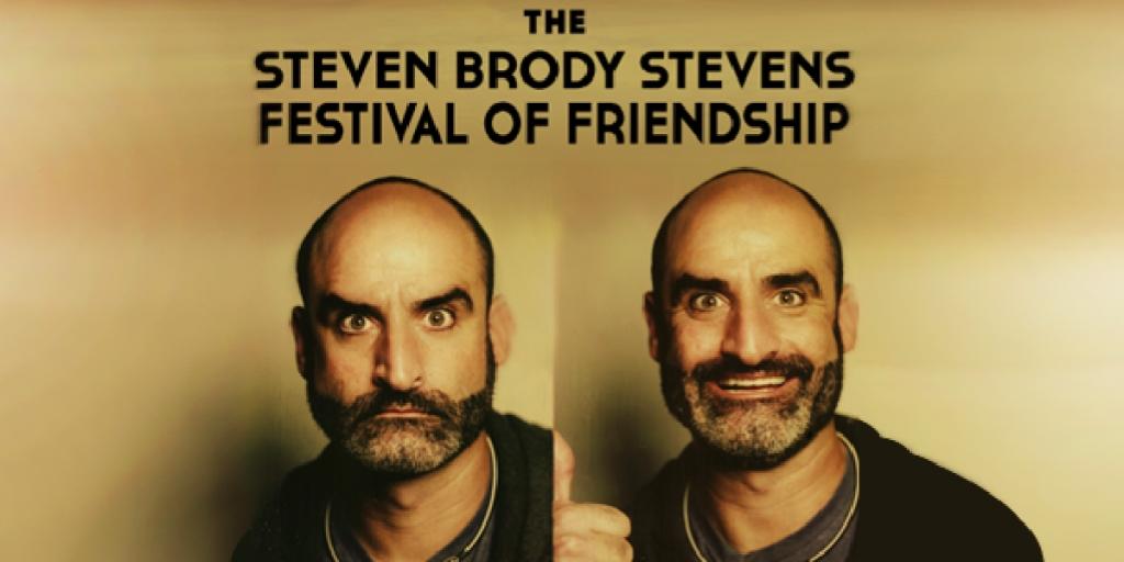 The Steven Brody Stevens Festival Of Friendship