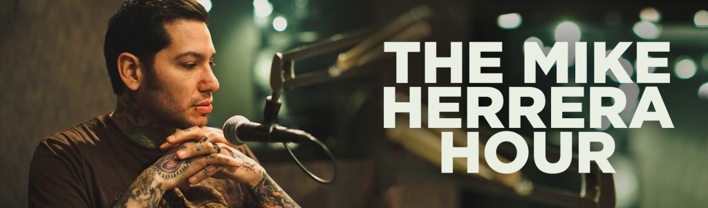 The Mike Herrera Hour