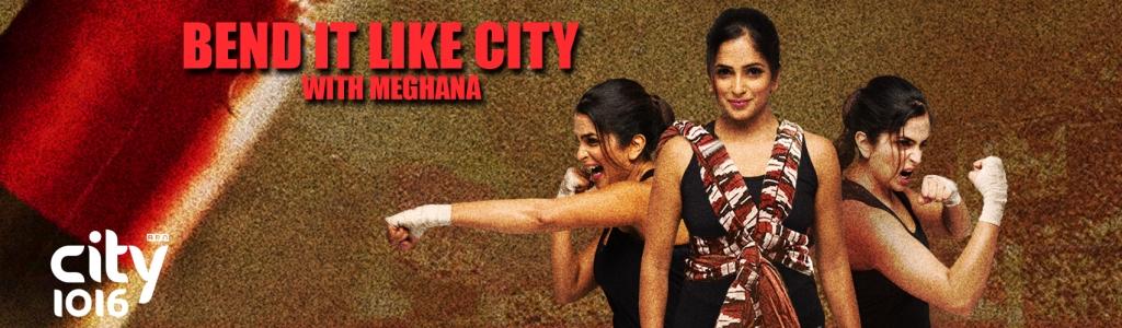 Bend It Like City with Meghana