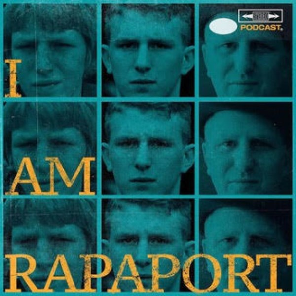 I AM RAPAPORT: STEREO PODCAST | Listen to Podcasts On Demand