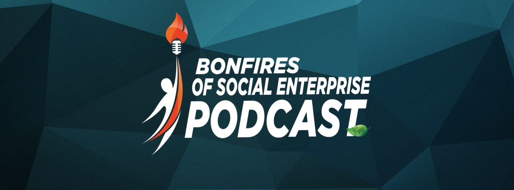 Bonfires of Social Enterprise with Romy Kochan