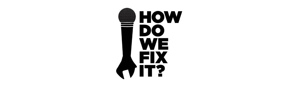 How Do We Fix It?