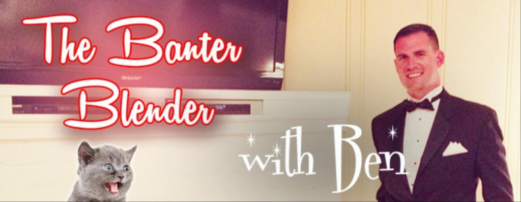 The Banter Blender