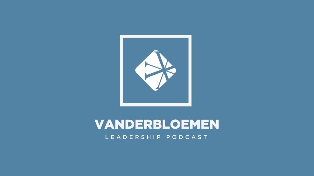 Vanderbloemen Leadership Podcast