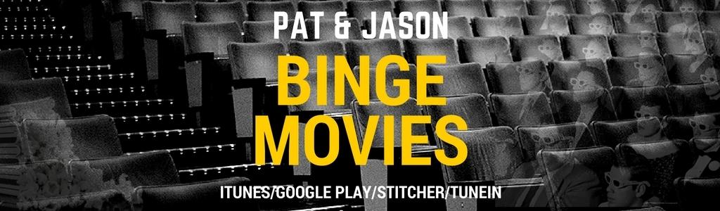 Pat & Jason Binge Movies