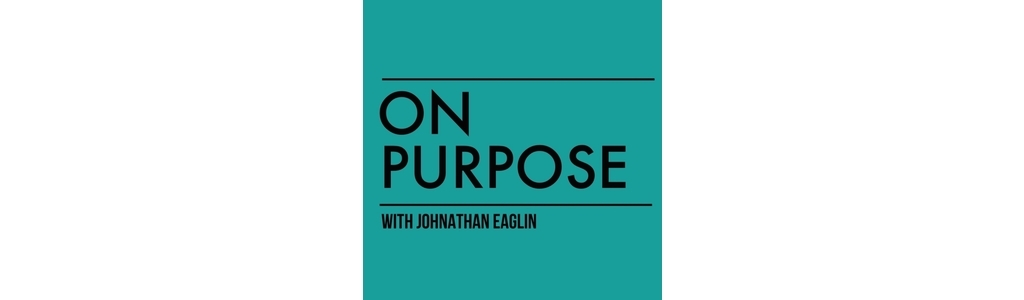 On Purpose with Johnathan Eaglin