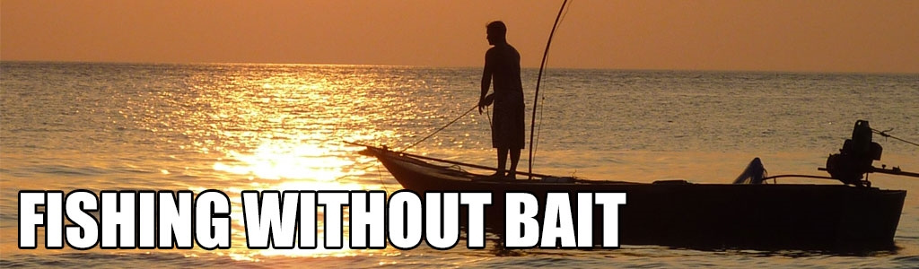 Fishing Without Bait