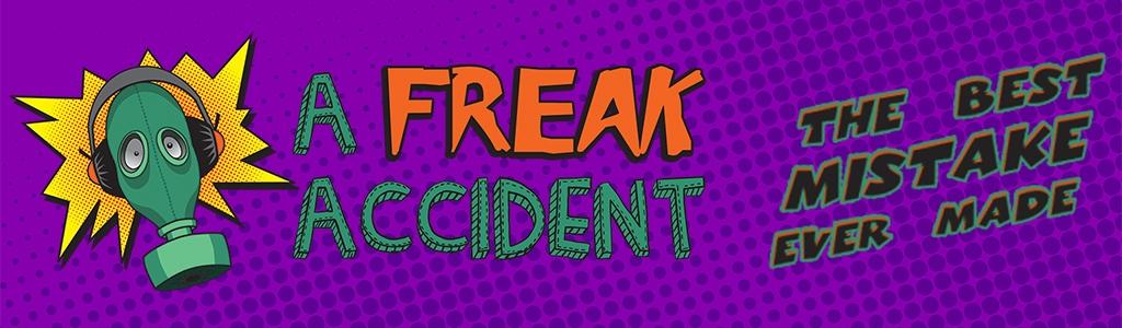 A Freak Accident