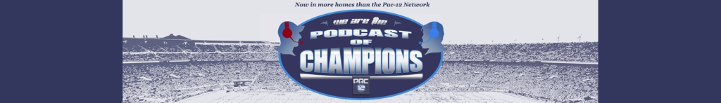 Podcast of Champions - Pac-12 College Football