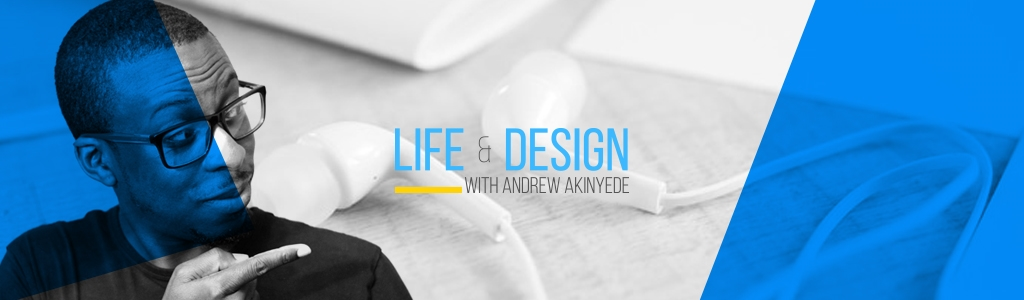 The Life & Design Podcast
