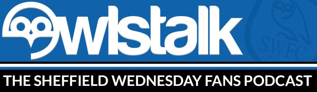 OWLSTALK: The Sheffield Wednesday Fans Podcast