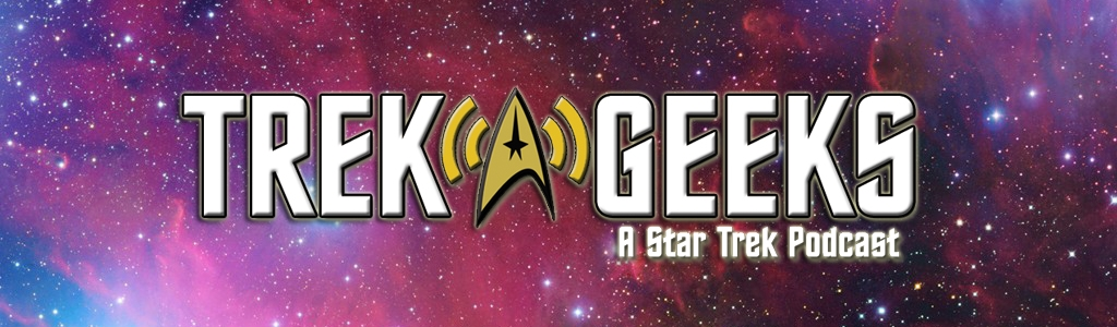 Trek Geeks - A Star Trek Podcast