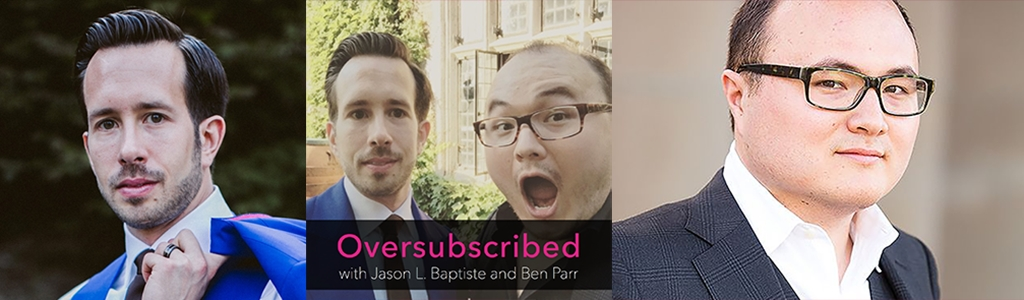 Oversubscribed with Jason L. Baptiste and Ben Parr