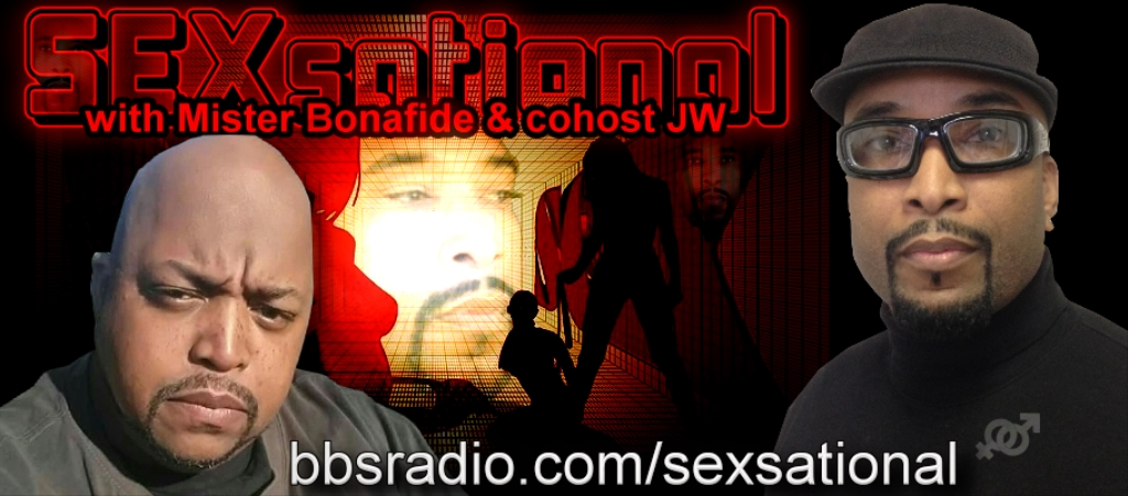 Sexsational with Mister Bonafide and JW the Outlaw