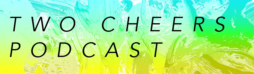 Two Cheers Podcast