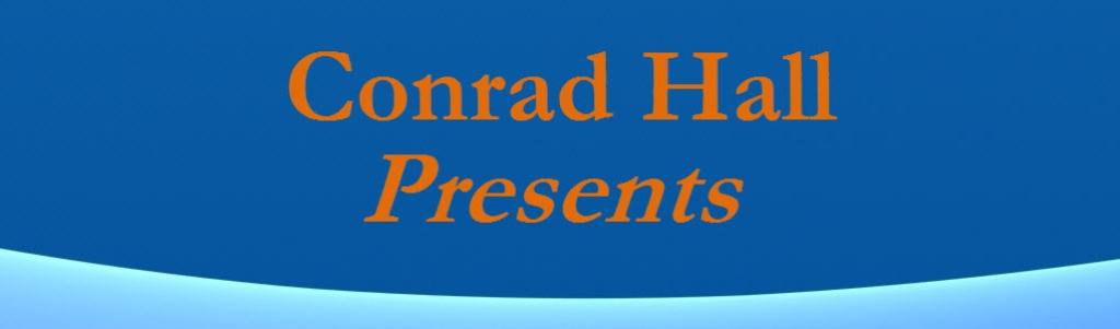 Conrad Hall Presents