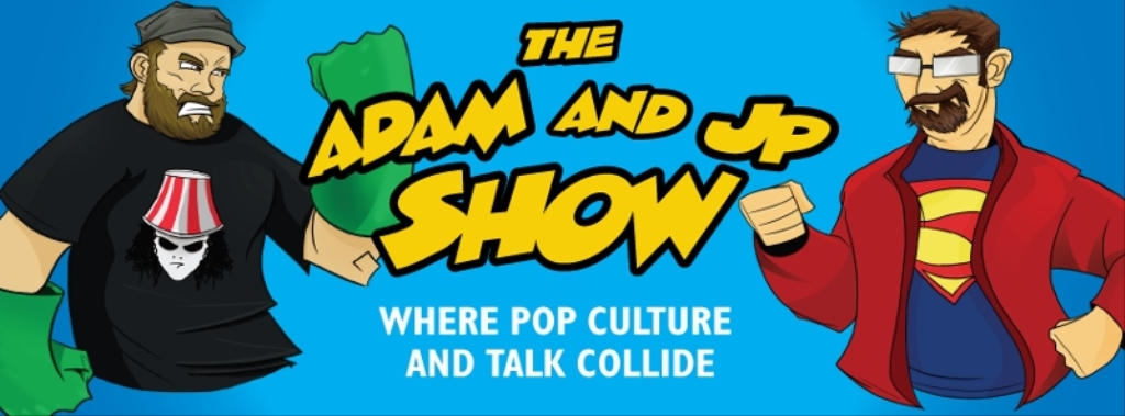 The Adam and Jp Show