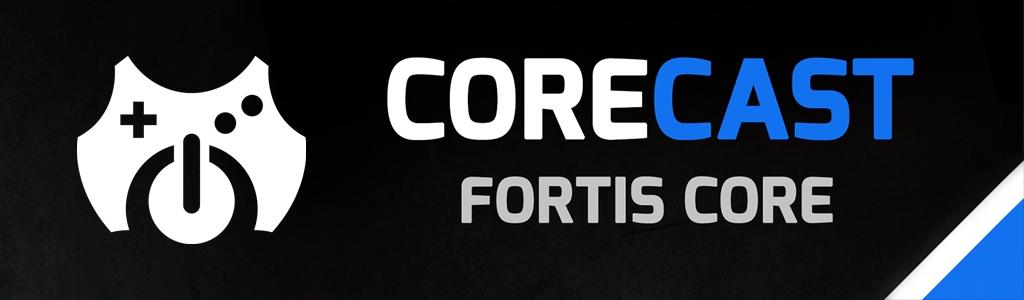 Fortis Core CoreCast