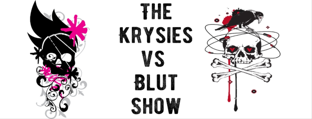 The Krysies VS Blut Show