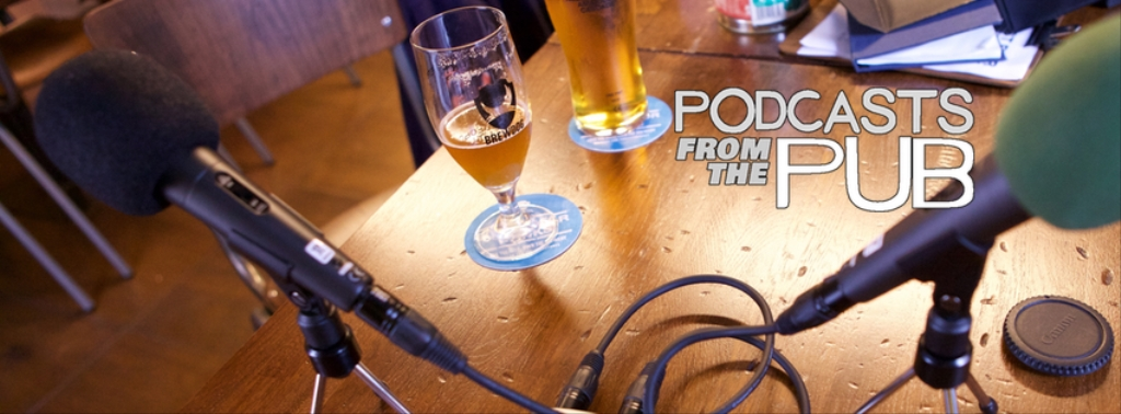 Podcasts from the Pub