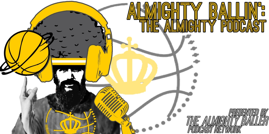 Almighty Ballin': the Almighty Podcast
