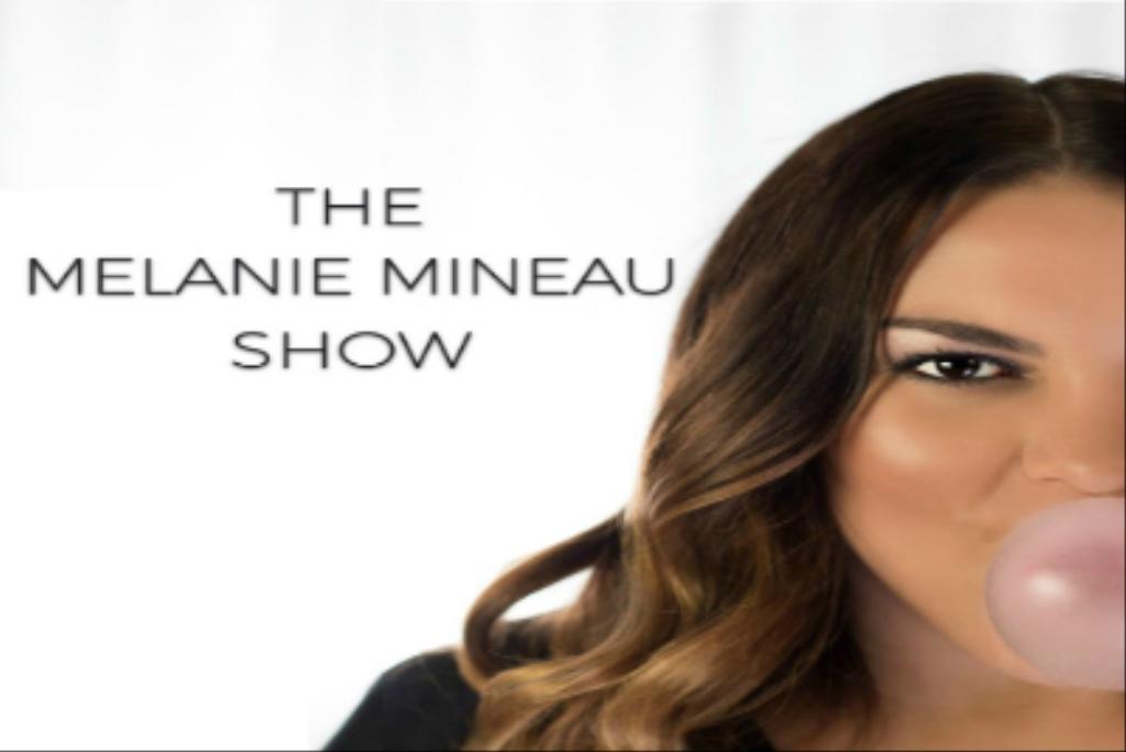 The Melanie Mineau Show