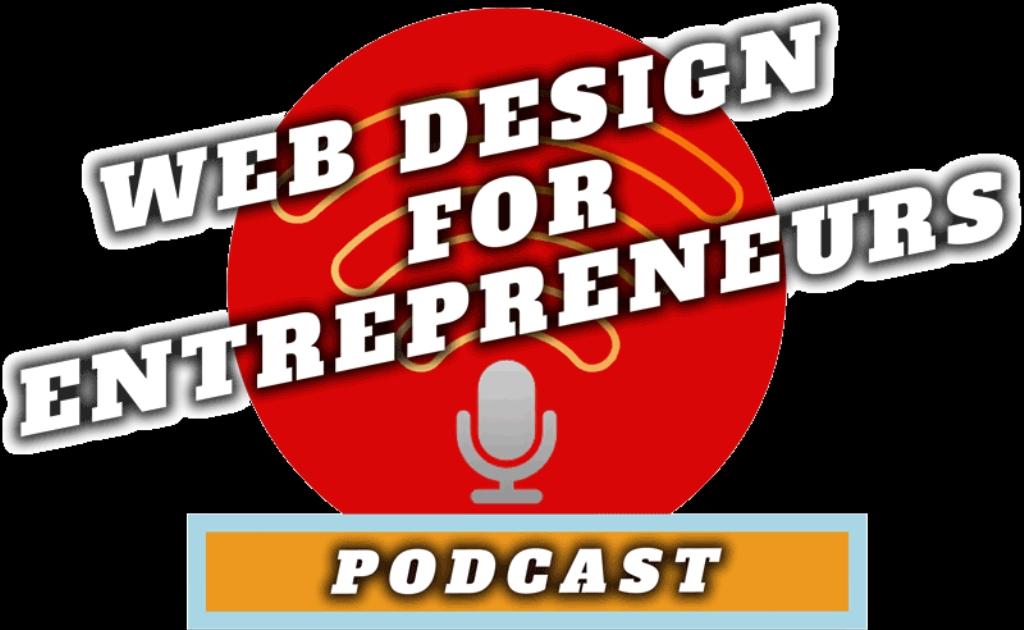 Web Design for Entrepreneurs Podcast