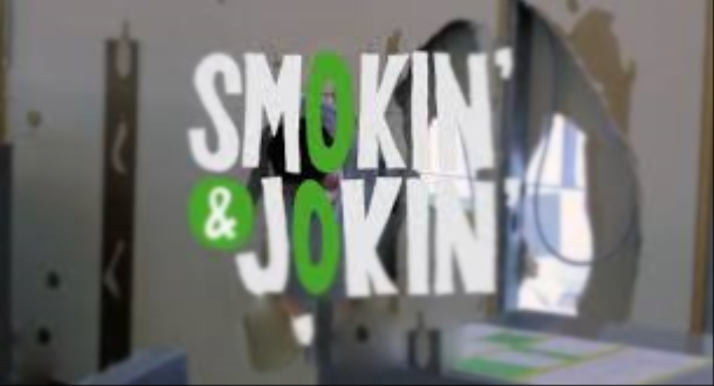 The Smokin And Jokin Show