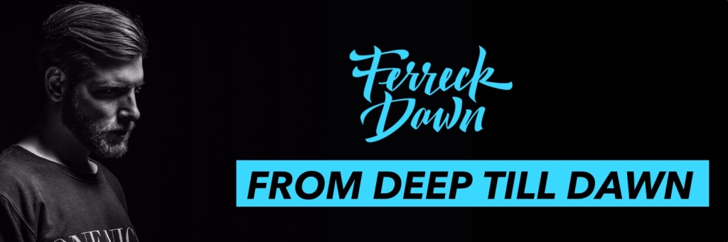 From Deep Til Dawn
