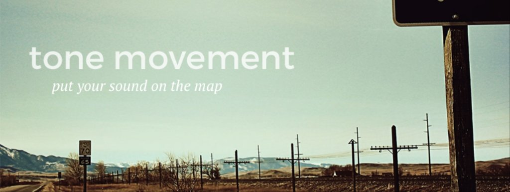 Tone Movement | Put Your Sound On The Map