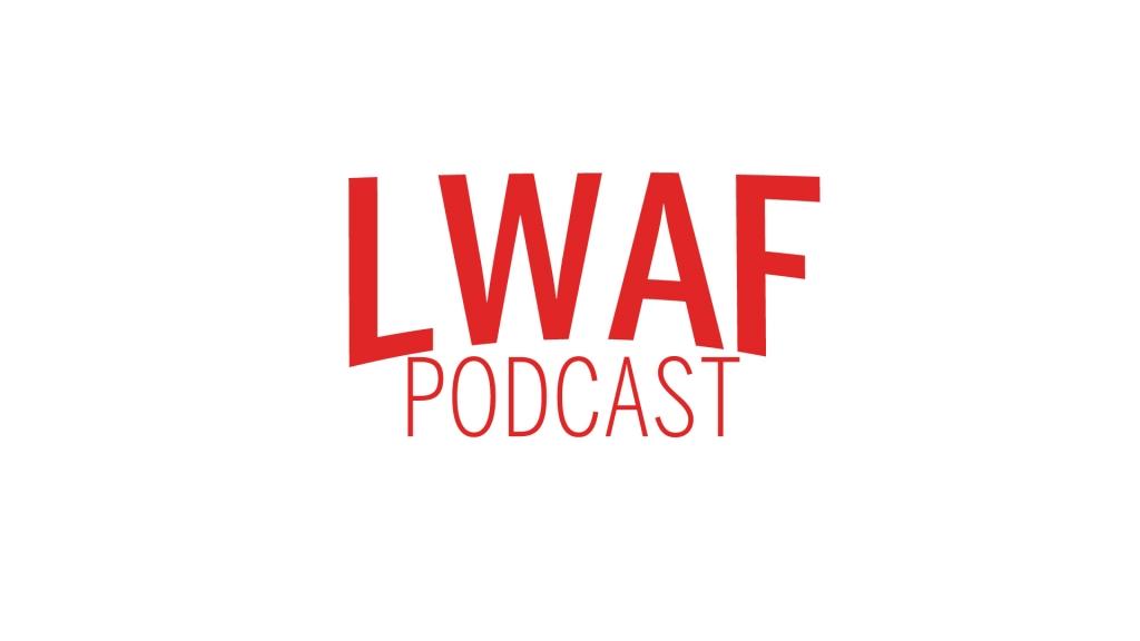 LWAF Podcast