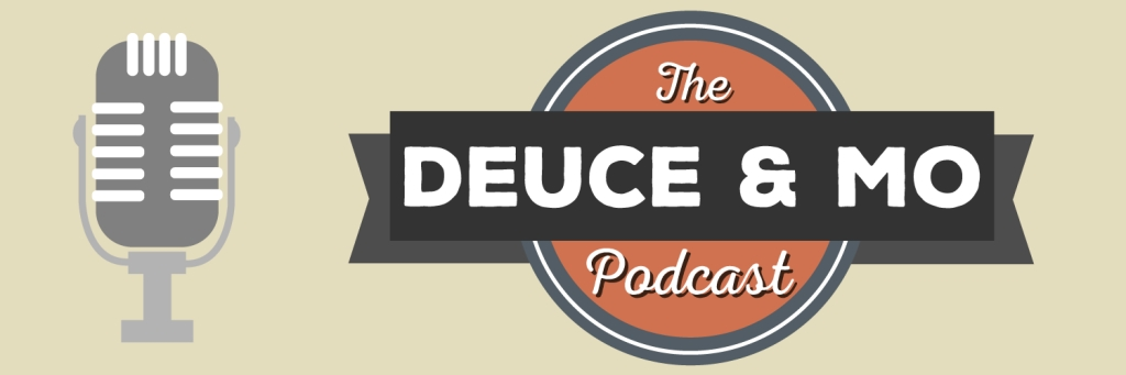 The Deuce & Mo Podcast