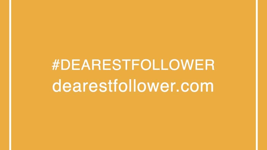 Dearest Follower