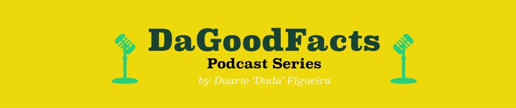 DaGoodFacts Podcast Series