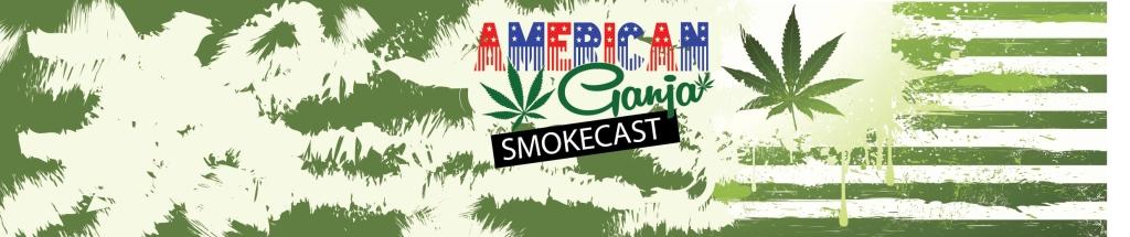 American Ganja Smokecast