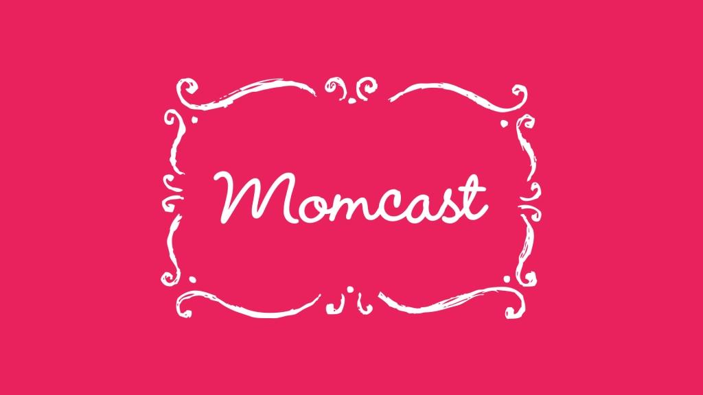 MomCast