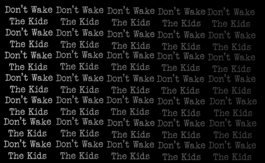 Don't Wake The Kids