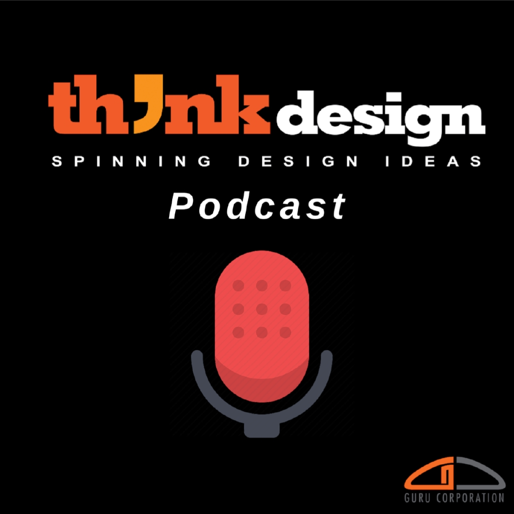 ThinkDesign Podcast - Spinning Design Ideas